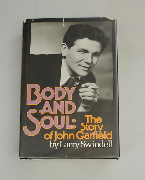 Body and Soul: The Story of John Garfield by Larry Swindell