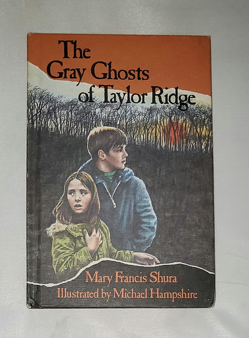 The Gray Ghosts of Taylor Ridge by Mary Francis Shura, Illus. Michael Hampshire