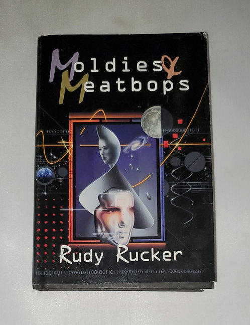 Moldies & Meatbops by Rudy Rucker