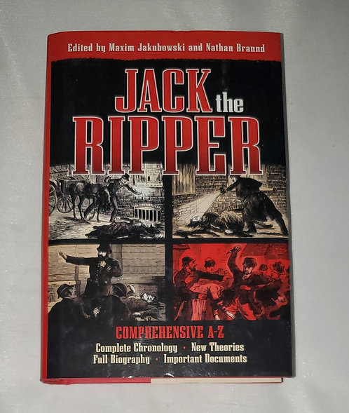 Jack the Ripper: Comprehensive A-Z edited by Maxim Jakubowski & Nathan Braund