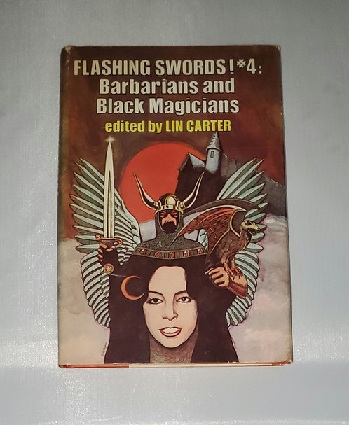 Flashing Swords! 4: Barbarians and Black Magicians edited by Lin Carter