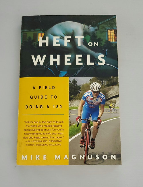 Heft on Wheels: A Field Guide to Doing a 180 by Mike Magnuson