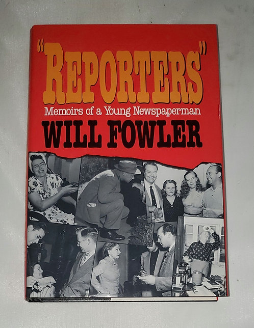 Reporters - Memoirs of a Young Newspaperman by Will Fowler