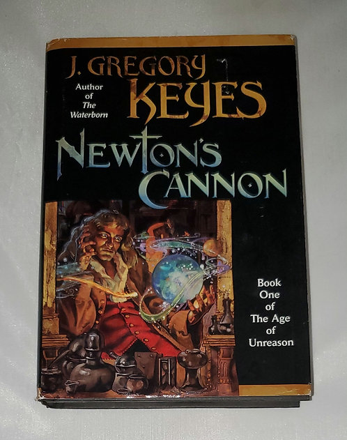 Newton's Cannon: Book One of The Age of Unreason by J. Gregory Keyes