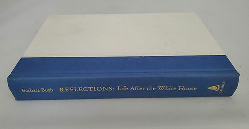 Reflections: Life After the White House by Barbara Bush