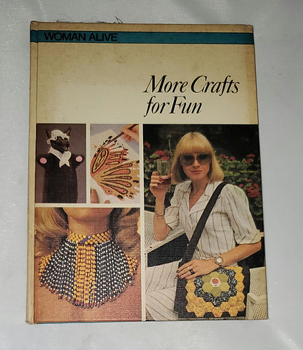 Woman Alive: More Crafts for Fun by Eleanor Van Zandt and Ann Dunn