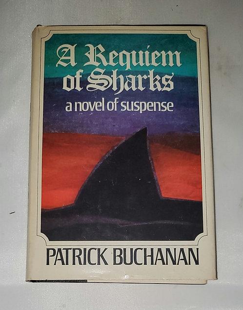 A Requiem of Sharks: A Novel of Suspense by Patrick Buchanan