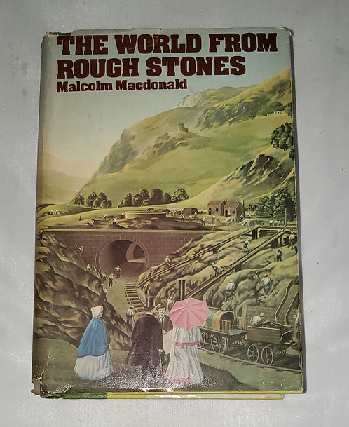 The World From Rough Stones by Malcolm Macdonald