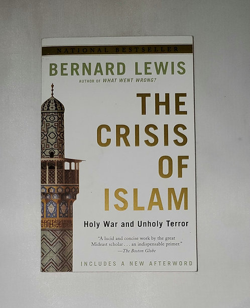 The Crisis of Islam: Holy War & Unholy Terror by Bernard Lewis