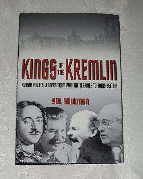 Kings of the Kremlin: Russia and its Leaders by Sol Shulman