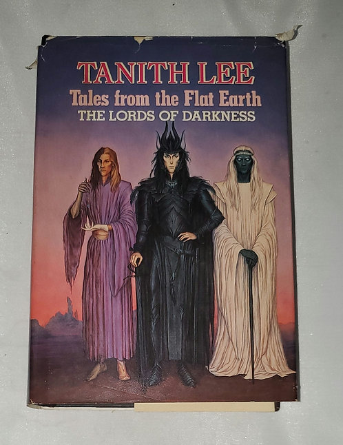 Tales from the Flat Earth: The Lords of Darkness by Tanith Lee