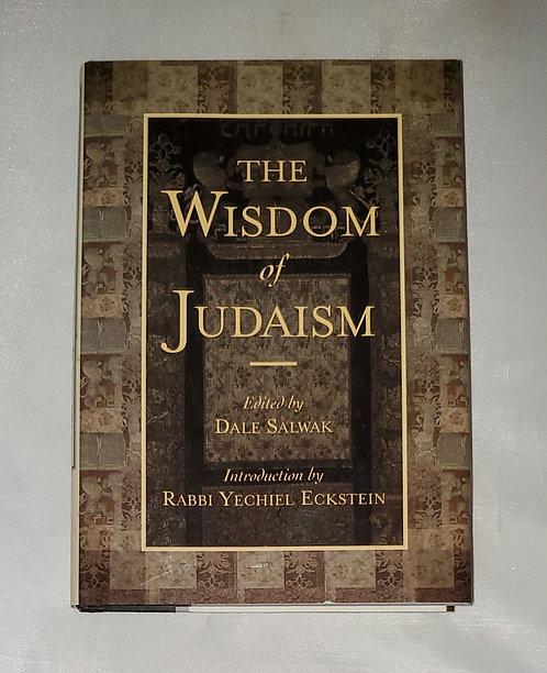 The Wisdom of Judaism edited by Dale Salwak, intro by Rabbi Yechiel Eckstein