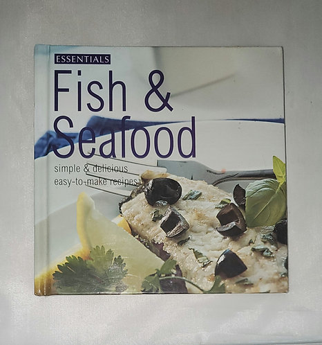 Essentials Fish & Seafood: Simple & Delicious Easy to Make Recipes