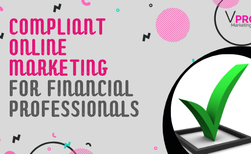 Compliant Online Marketing For Financial Professionals