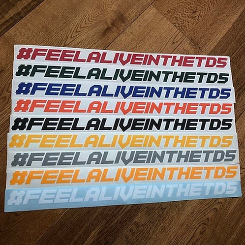 #FEELALIVEINTHETD5 Decal Larger Sizes