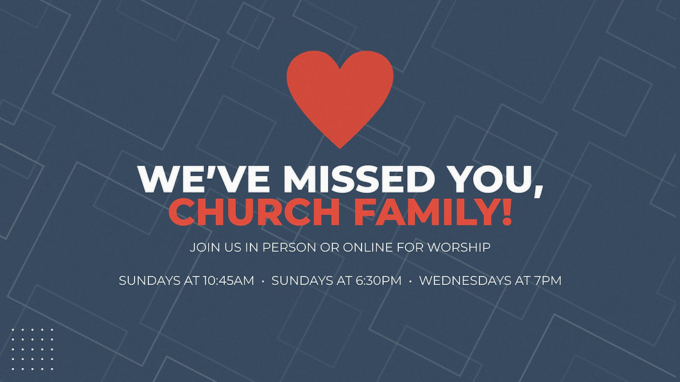 We Missed You Church Family Church Reope