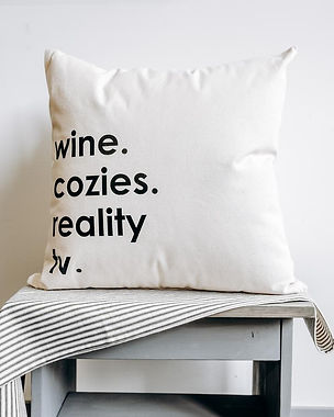 Finished Wine, Cozies, Reality TV Pillow