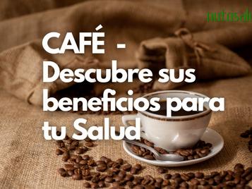 CAFÉ - Una droga estimulante y aromática