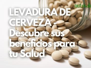 LEVADURA DE CERVEZA, mejora la salud de tu cabello, piel, uñas y repara nuestro ADN.