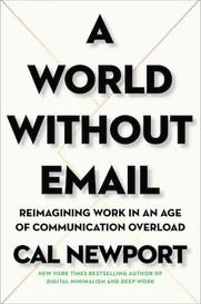 (#5) Świat bez e-maili, czyli nowy paradygmat pracy w dobie przeciążenia komunikacją, Cal Newport