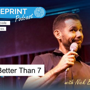 Living Better than 7 with Nick Bourke