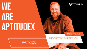 WeAreAptitudeX : Patrice, Production Supervisor