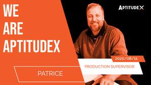 WeAreAptitudeX : Patrice, Production Supervisor