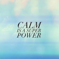 Calm+is+a+Super+Power