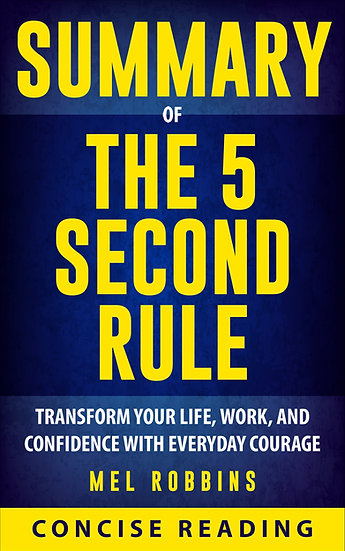 Summary of The 5 Second Rule By Mel Robbins