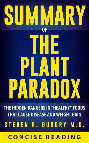 Summary of The Plant Paradox By Steven R. Gundry M.D.