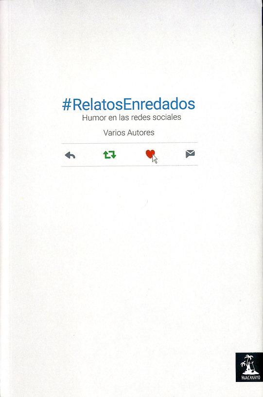 «#RelatosEnredados», libro colectivo donde particpa el poeta Juan López-Carrillo»