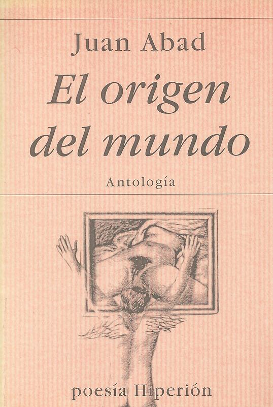 «El origen del mundo», antología general de poemas donde participa el poeta Juan López-Carrillo