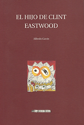 «El hijo de Clint Eastwood», libro de poemas del poeta Alfredo Gavín con prólogo del poeta Juan López-Carrillo