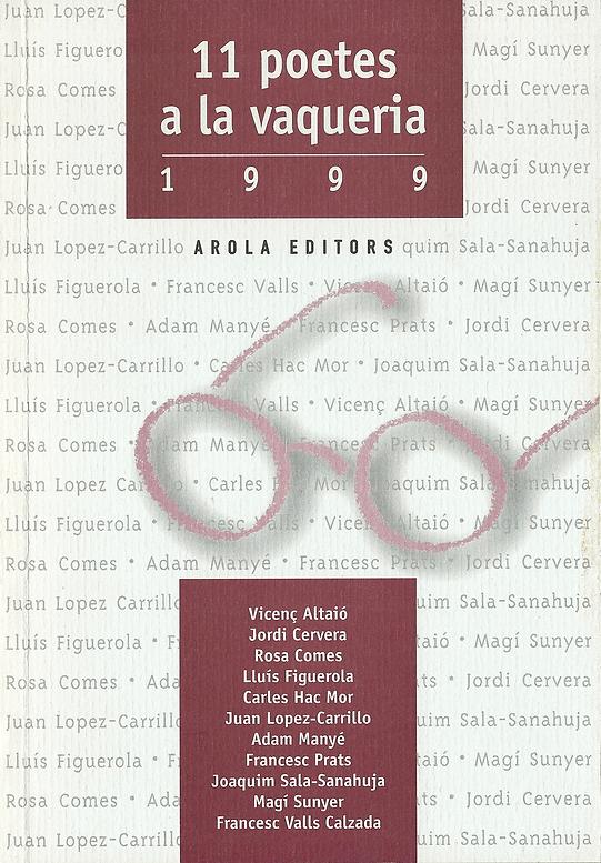 «11 poetes a la Vaqueria - 1999», libro colectivo donde participa el poeta Juan López-Carrillo