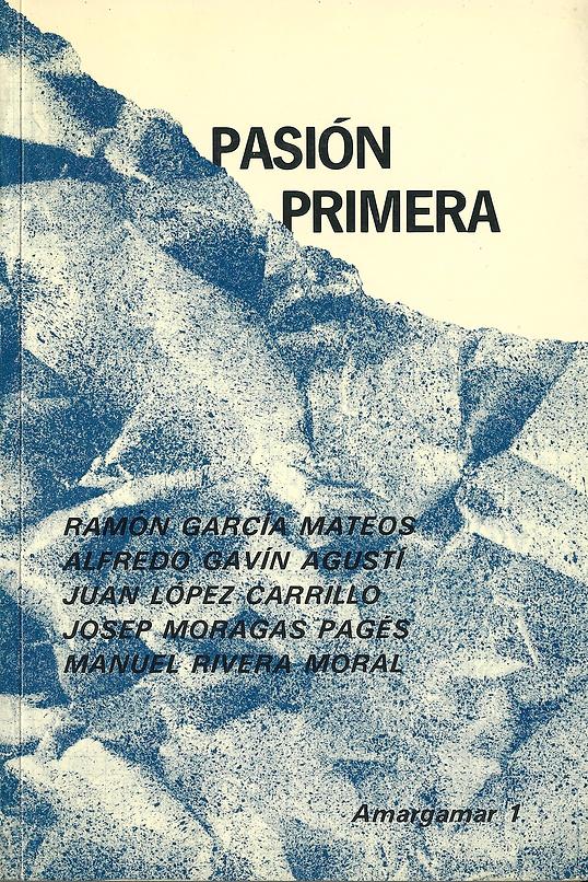 «Pasión primera», libro colectivo de poesía y prosa donde participa el poeta Juan López-Carrillo
