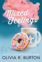 Mixed Feelings (Empathy in the Preternatural PNW #1) by Olivia R. Burton