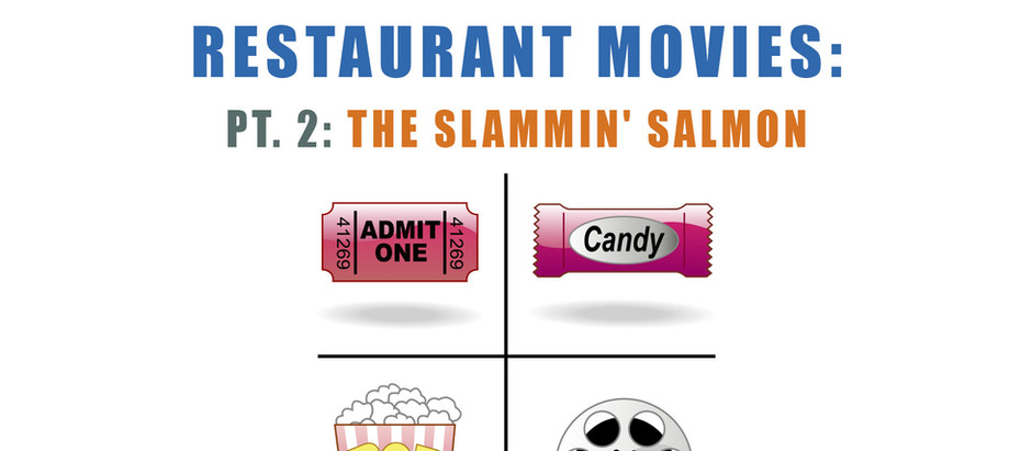 Restaurant Movies Pt. 2: The Slammin' Salmon