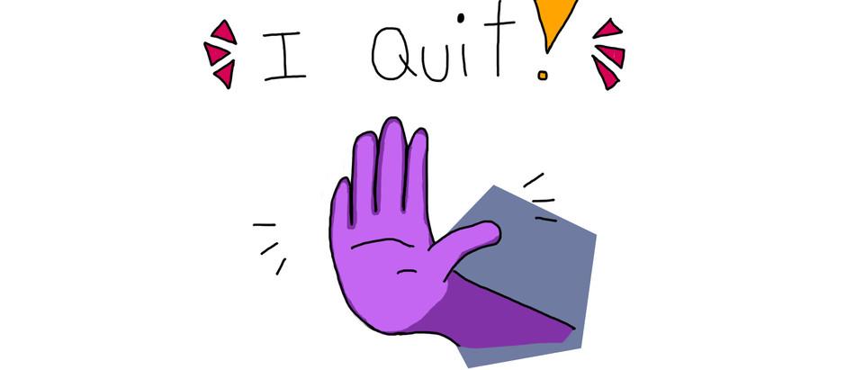 I Quit Pt. Two