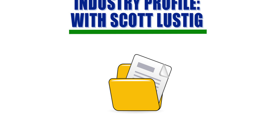 Industry Profile: With Scott Lustig