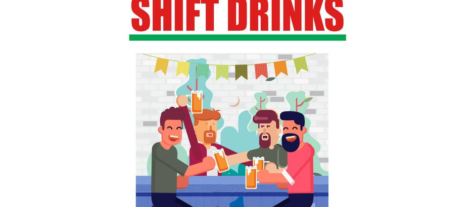 Shift Drinks