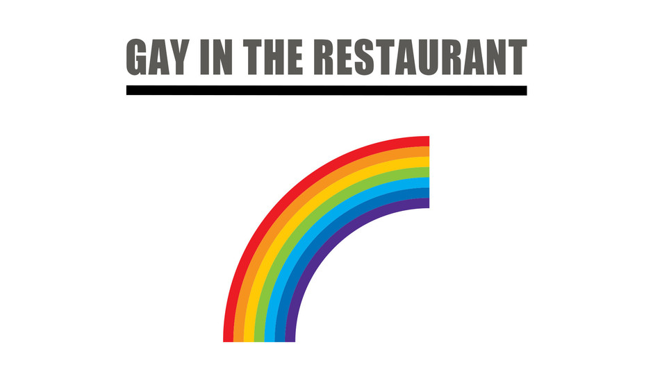Gay in the Restaurant