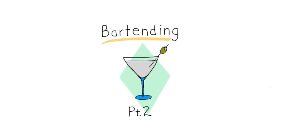 E.12 Bartending Pt. 2
