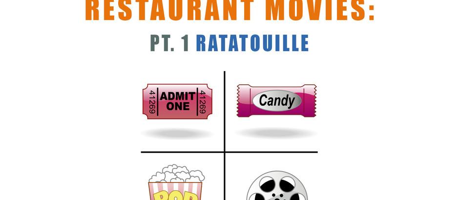 Restaurant Movies: Pt. 1 Ratatouille