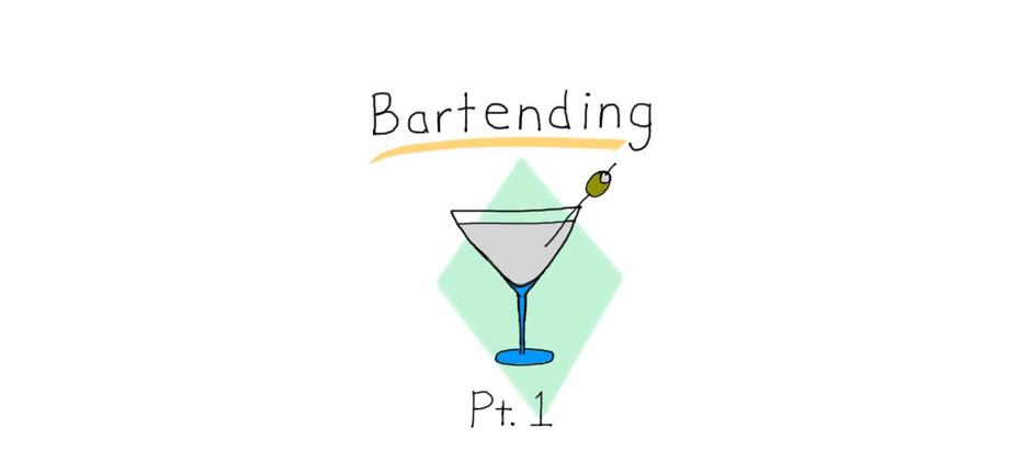 E.11 Bartending Pt. 1