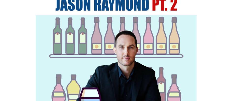 Shop Talk : Jason Raymond Pt. 2