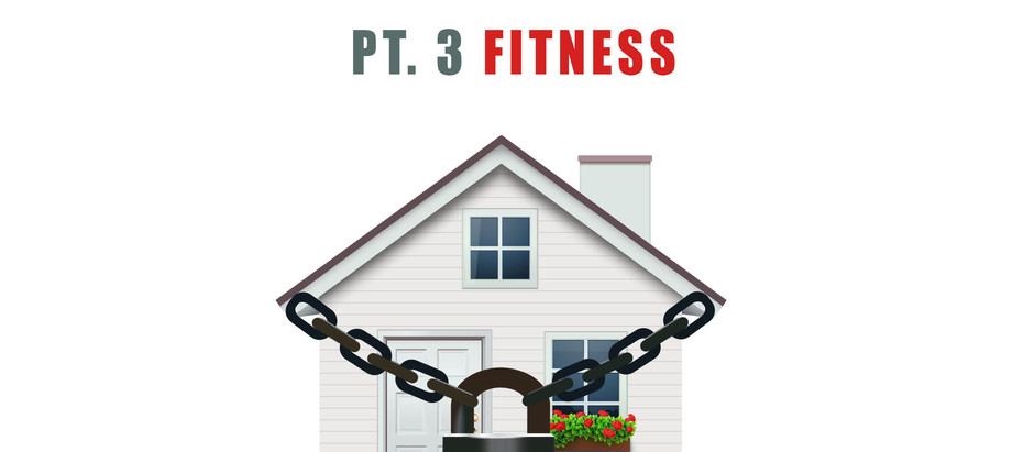 Quarantine Life Pt. 3 Fitness