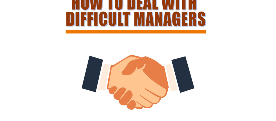 How to Deal With Difficult Managers