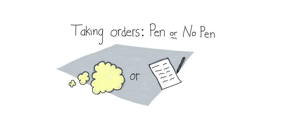 Taking Orders: Pen or No Pen