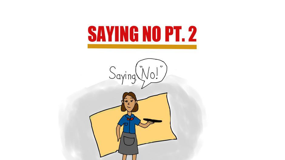 Saying No Pt. 2