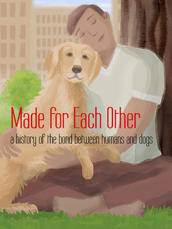 Made for Each Other: a history of the bond between humans and